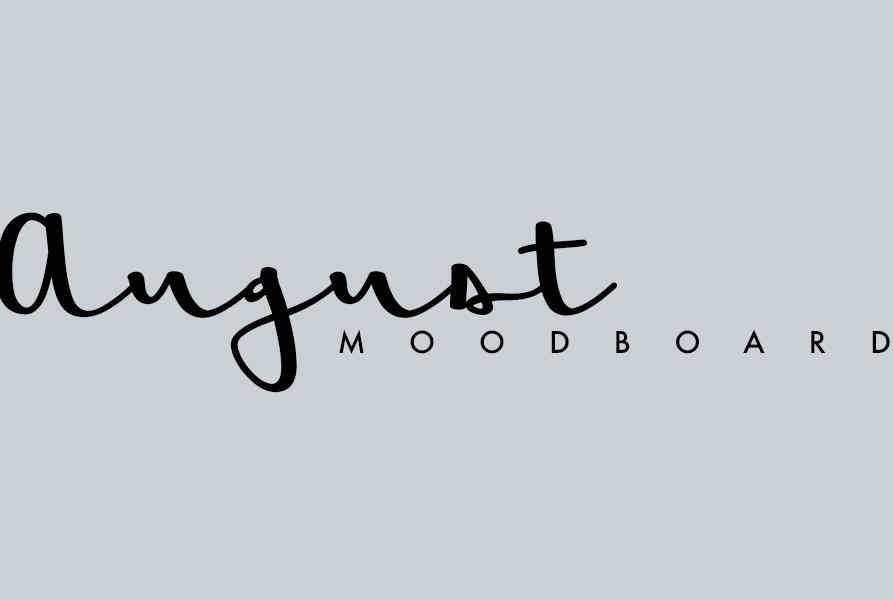 August | moodboard